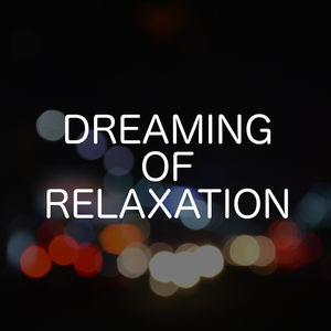 Dreaming Of Relaxation