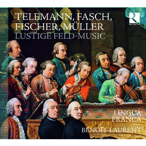 Telemann, Fasch, Fischer & Müller : Lustige Feld-Music