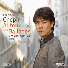 Chopin: Autour des Ballades