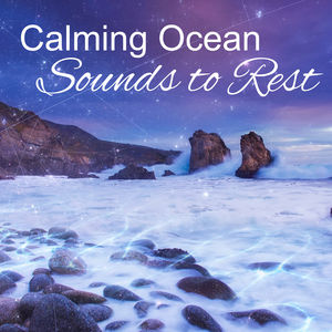 Calming Ocean Sounds to Rest – Soothing Water Waves, Waterfall, New Age Calmness, Stress Relief