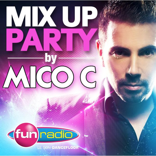 Fun Radio Compilations - Mix Up Party (Mixed by Mico C)