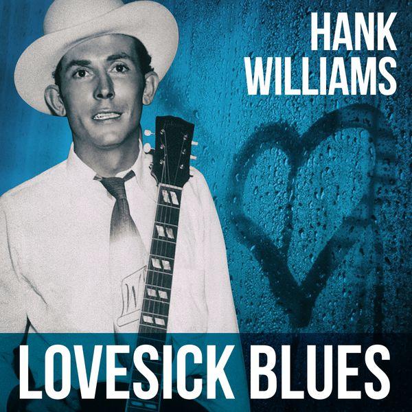 Lovesick Blues | Hank Williams – Télécharger et écouter l ...