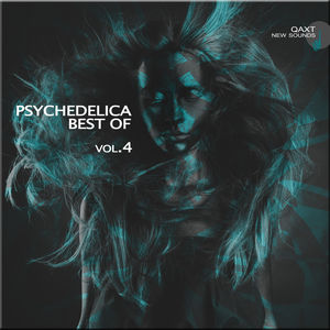 Psychedelica: Best Of, Vol. 4 (QAXT New Sounds)