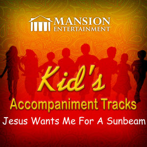 Jesus Wants Me for a Sunbeam (Kid's Karaoke)
