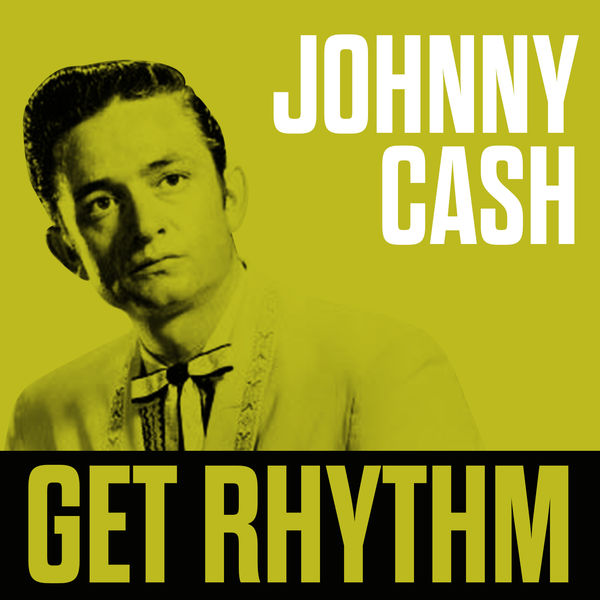 Get Rhythm   Johnny Cash Best of – Download and listen to the album