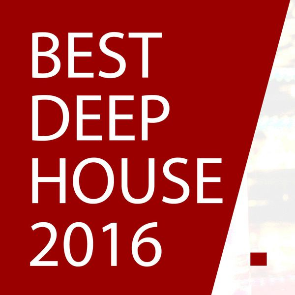 best deep house 2016 top hits deep house music various