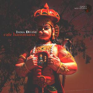 India Divine: Cafe Hanumana (Qaxt New Sounds)