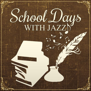 School Days With Jazz – Smooth Piano Jazz, Piano Music, Learn By Heart, Background Music & Relaxation Sounds, Morning Coffee, Finest Lounge Music