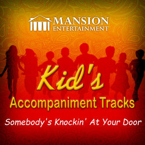 Somebody's Knockin' at Your Door (Kid's Karaoke)