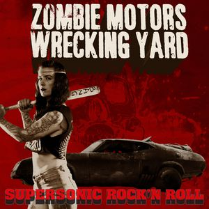 supersonic rock n roll zombie motors wrecking yard