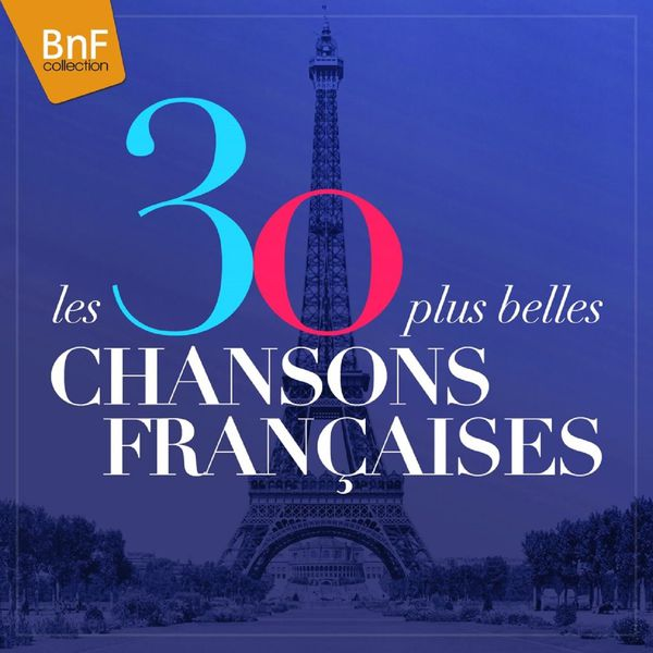 les 30 plus belles chansons fran aises various artists download and listen to the album. Black Bedroom Furniture Sets. Home Design Ideas