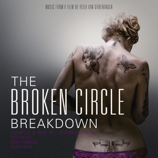 The Broken Circle Breakdown / Alabama Monroe (Original ...