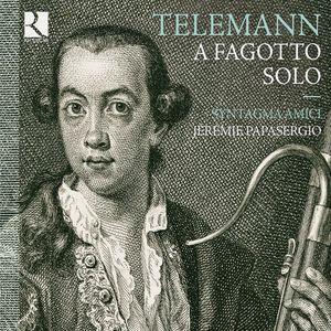Telemann : A fagotto solo (Œuvres de Telemann, Schaffrath, Zelenka)