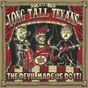 Long Tall Texans The Devil Made Us Do It