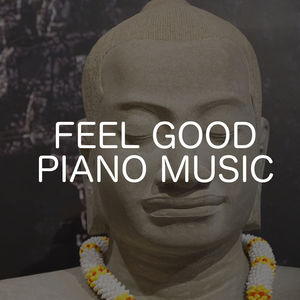 Feel Good Piano Music