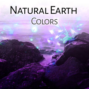 Natural Earth Colors – Sea Sounds, Deep Sleep, Relaxation Music, Singing Birds, Nature Melodies, Pure Mind