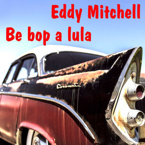 be bop a lula eddy mitchell download and listen to the album. Black Bedroom Furniture Sets. Home Design Ideas