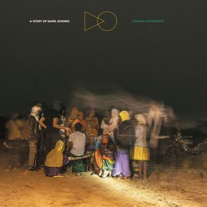 A Story of Sahel Sounds (Original Motion Picture Soundtrack)