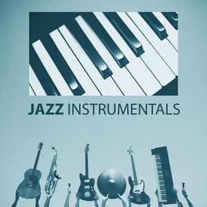 Jazz Instrumentals - Perfect Background Music, Romantic Night with Jazz, Instrumental Piano Music