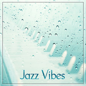 Jazz Vibes – Smooth Jazz for Relax Session, Free Friday, Soothing Vibes of Jazz Piano Sounds, Background Music to Relax