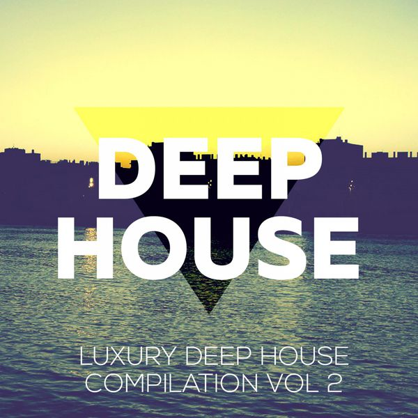 Luxury deep vol 2 deep house music compilation for Exclusive house music