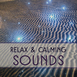 Relax & Calming Sounds – Music for Relaxation, Deep Sleep, Stress Relief, Ambient Music, Nature Sounds to Rest, Calmness, Pure Mind