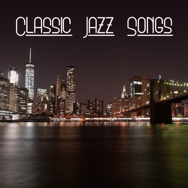 Classic jazz songs instrumental music ambient ultimate for Classic new york house music