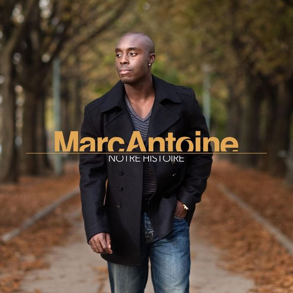 Marc Antoine - Notre Histoire