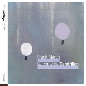 Frank Martin : Le conte de Cendrillon (Das Märchen vom Aschenbrödel). Première mondiale