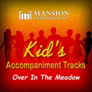Over in the Meadow (Kid's Karaoke)