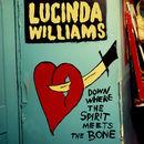 Down Where The Spirit Meets The Bone | Lucinda Williams