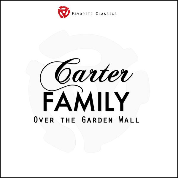 Over The Garden Wall The Carter Family Download And Listen To The Album