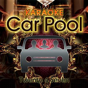 Karaoke Carpool Presents Twenty 4 Seven (Karaoke Version)