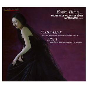 Schumann : Concerto pour piano en la mineur - Liszt : Concertos pour piano n°2