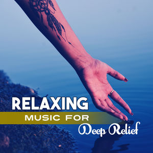 Relaxing Music for Deep Relief – Nature Sounds for Relaxation, Yoga Sounds, Deep Sleep, Singing Birds, Pure Waves