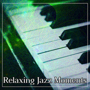 Relaxing Jazz Moments – Soft Music to Help You Relax, Easy Listening, Jazz Piano, Blue Piano