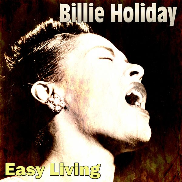 Easy Living Billie Holiday Download And Listen To The
