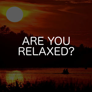 Are You Relaxed?