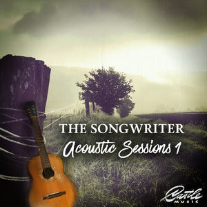 The Songwriter: Acoustic Sessions 1