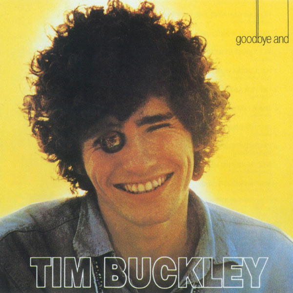 Tim Buckley : Goodbye and hello dans Musique 0603497142460_600