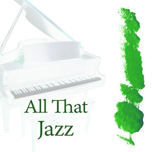 All That Jazz - Easy Listening, Mellow Jazz, Soft Piano, Jazz for You, Sensual Piano Music