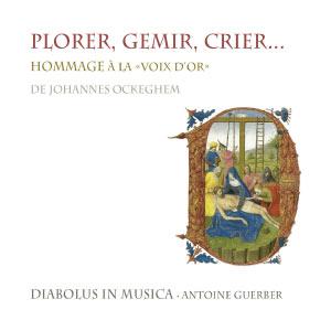 """Plorer, gemir, crier... Hommage à la """"voix d'or"""" de Johannes Ockeghem"""