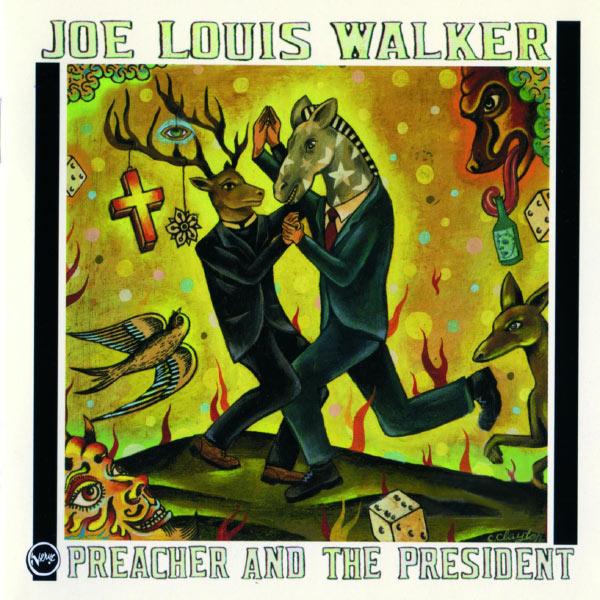 Joe Louis Walker Preacher And The President