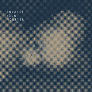 Enlarge Your Monster - EP