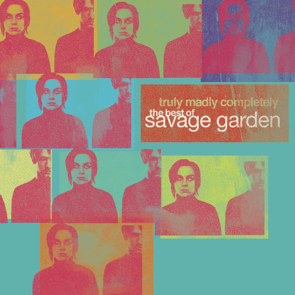 Truly madly completely the best of savage garden Truly madly deeply by savage garden