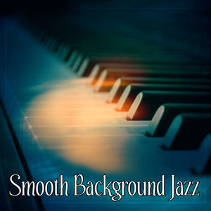 Smooth Background Jazz – Jazz for Relaxation, Relax Yourself, Piano Bar & Restaurant, Blue Piano