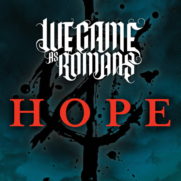 Hope   We Came As Romans – Télécharger et écouter l'album