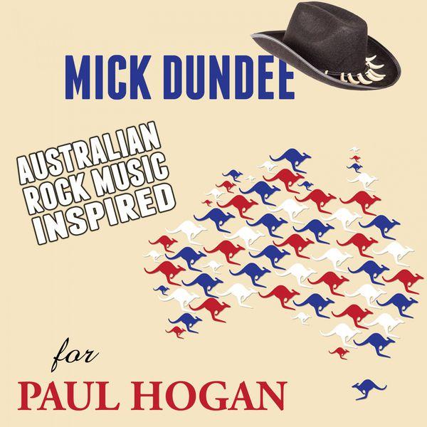 Mick Dundee: Australian Rock Music Inspired for Paul Hogan ...