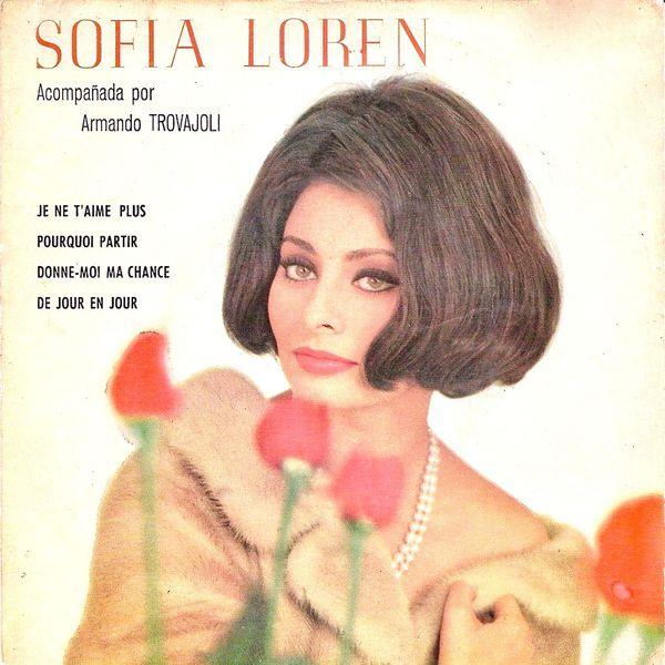 Sophia Loren - Donne-Moi Ma Chance / De Jour En Jour / Je Ne T'Aime Plus / Pourquoi Partir