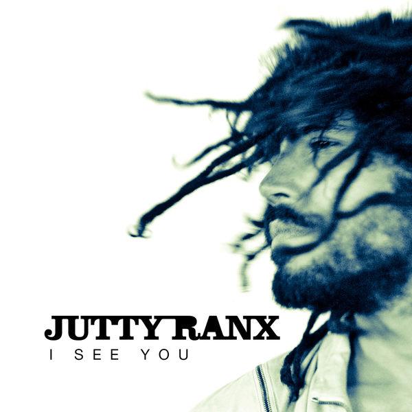 I See You | Jutty Ranx – Télécharger et écouter l'album